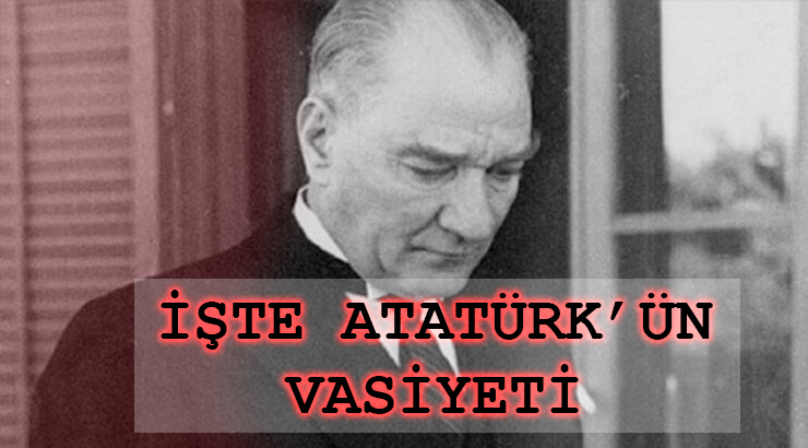 Photo of MUSTAFA KEMAL ATATÜRK'ün Vasiyeti