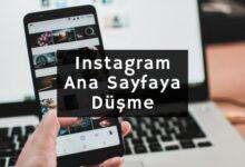 Photo of Instagram Ana Sayfaya Düşme İncelikleri